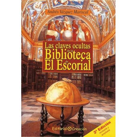 Las claves ocultas de la biblioteca de El Escorial 2ª Ed