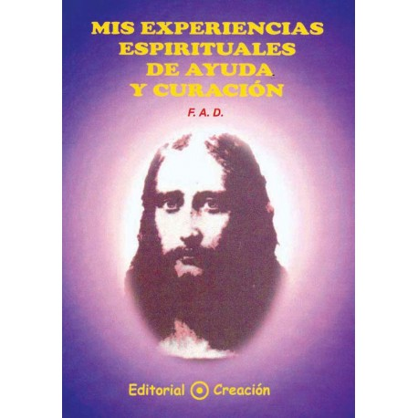 Mis experiencias espirituales de ayuda y curación