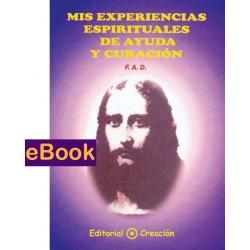 Mis experiencias espirituales de ayuda y curación - eBook