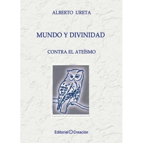 Mundo y Divinidad. Contra el ateísmo