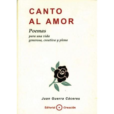 Canto al amor : poemas para una vida generosa, creativa y plena