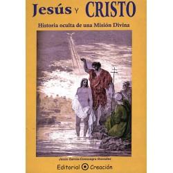 Jesús y Cristo: historia oculta de una misión divina