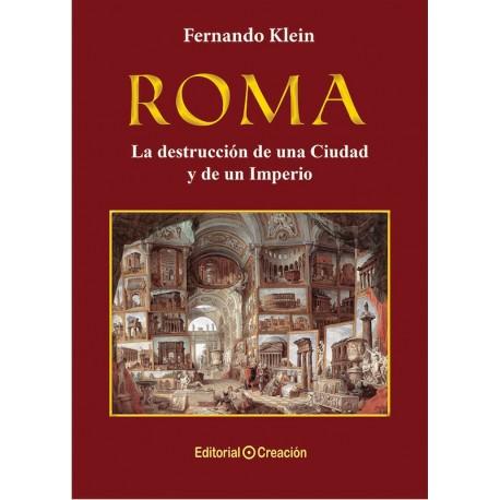 Roma, la destrucción de una Ciudad y un Imperio